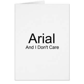 Arial And I Don't Care Card