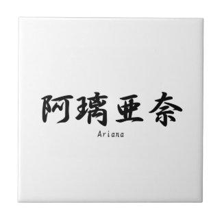 Ariana translated into Japanese kanji symbols. Tile