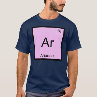 Arianna Name Chemistry Element Periodic Table T-Shirt
