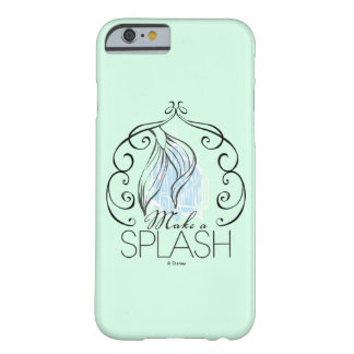 Ariel | Make A Splash Barely There iPhone 6 Case