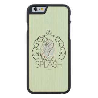 Ariel | Make A Splash Carved Maple iPhone 6 Case
