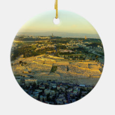 Ariel View Of The Mount Of Olives Jersalem Israel Ceramic Ornament at Zazzle