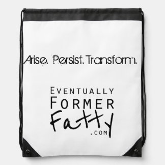 Arise Persist Transform Eventually Former Fatty Drawstring Bag