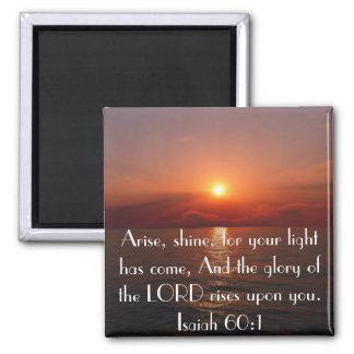 Arise Shine bible verse Isaiah 60:1 Magnet