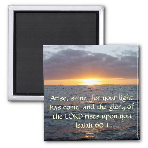 Arise Shine - Isaiah 60:1 2 Inch Square Magnet