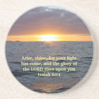 Arise Shine - Isaiah 60:1 Coaster