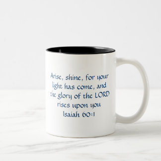 Arise Shine - Isaiah 60:1 Two-Tone Coffee Mug