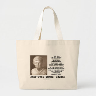 Aristotle Any One Can Get Angry Right Person Time Large Tote Bag