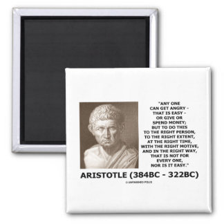 Aristotle Any One Can Get Angry Right Person Time 2 Inch Square Magnet