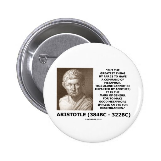 Aristotle Command Of Metaphor Mark Of Genius Quote 2 Inch Round Button
