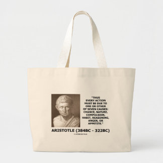 Aristotle Every Action One Of Seven Causes Quote Large Tote Bag