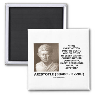Aristotle Every Action One Of Seven Causes Quote 2 Inch Square Magnet