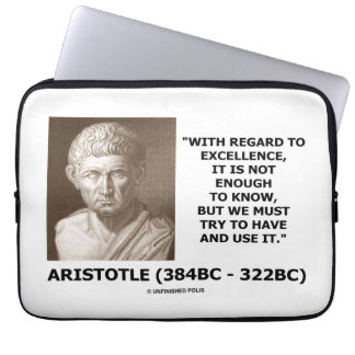 Aristotle Excellence Not Enough To Know Must Try Computer Sleeve