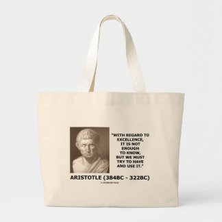 Aristotle Excellence Not Enough To Know Must Try Large Tote Bag