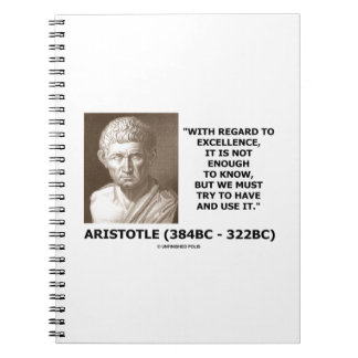 Aristotle Excellence Not Enough To Know Must Try Notebook
