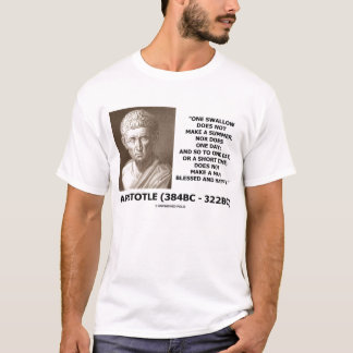 Aristotle One Swallow Does Not Make Summer Quote T-Shirt