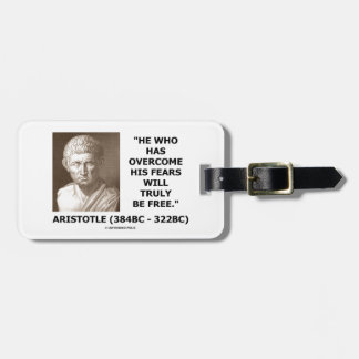 Aristotle Overcome His Fears Will Truly Be Free Luggage Tag