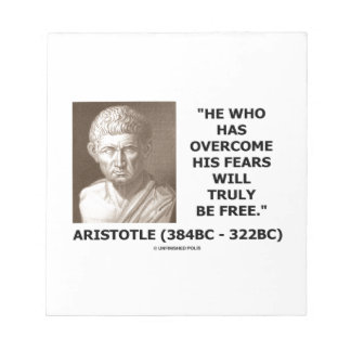 Aristotle Overcome His Fears Will Truly Be Free Notepad