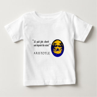 Aristotle, paid jobs degrade the mind baby T-Shirt