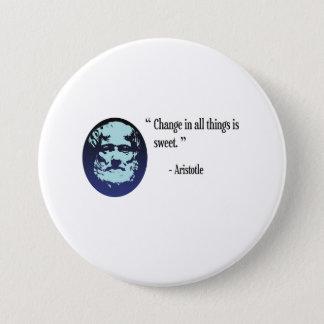 Aristotle philosophy badge - change is sweet pinback button