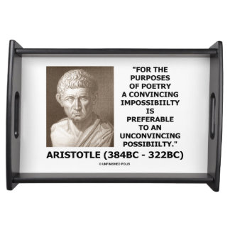 Aristotle Poetry Convincing Impossibility Quote Serving Tray
