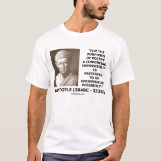 Aristotle Poetry Convincing Impossibility Quote T-Shirt