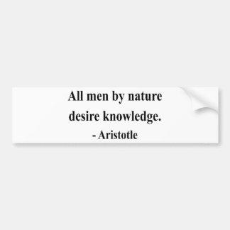 Aristotle Quote 6a Bumper Sticker