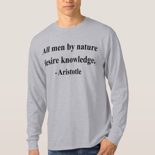 Aristotle Quote 6a T-Shirt