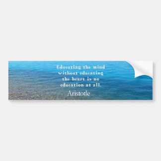 Aristotle quote about education, teachers, ethics bumper sticker