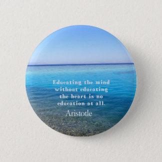 Aristotle quote about education, teachers, ethics button