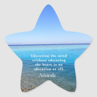 Aristotle quote about education, teachers, ethics star sticker