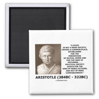 Aristotle State Not Mere Society Noble Action Magnet