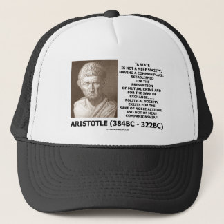 Aristotle State Not Mere Society Noble Action Trucker Hat