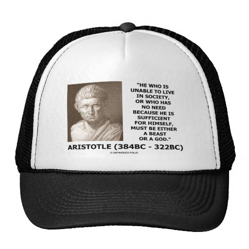Aristotle Unable To Live In Society Beast Or God Trucker Hat