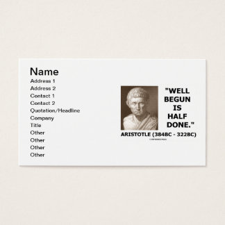 Aristotle Well Begun Is Half Done Advice Quote Business Card