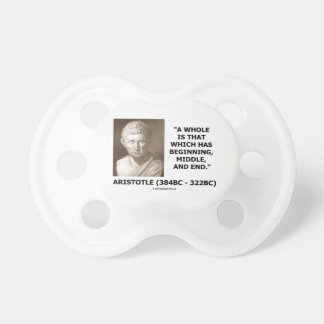 Aristotle Whole Which Has Beginning Middle End Pacifier