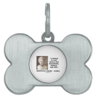 Aristotle Whole Which Has Beginning Middle End Pet Name Tag