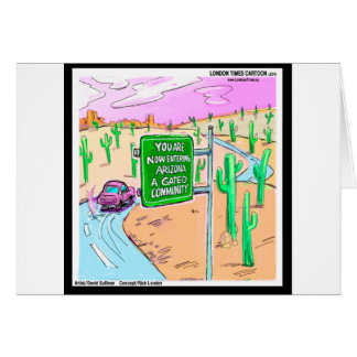 Arizona: A Gated Community Funny Gifts & Tees Greeting Cards