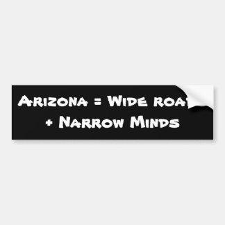 Arizona = de par en par caminos + Mentes estrechas Pegatina Para Auto