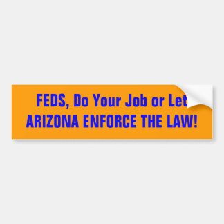 ARIZONA ENFORCE THE LAW BUMPER STICKER