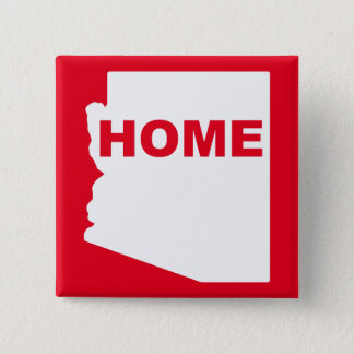 Arizona Home Away From State Button Badge Pin