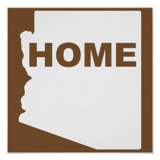 Arizona Home Away From State Poster Sign