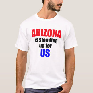 Arizona is standing up for US T-Shirt