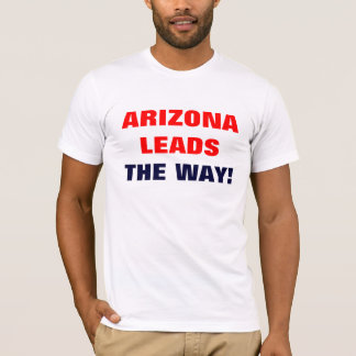 ARIZONA LEADS THE WAY! T-Shirt