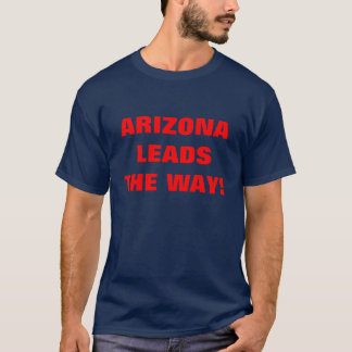 ARIZONA LEADSTHE WAY! T-Shirt