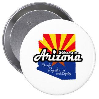 "Arizona - ""Mecca for Prejudice and Bigotry"" 4 Inch Round Button"