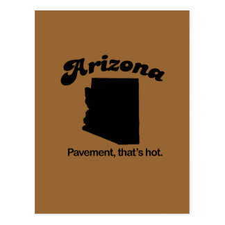 Arizona Motto - Pavement that's hot Postcard