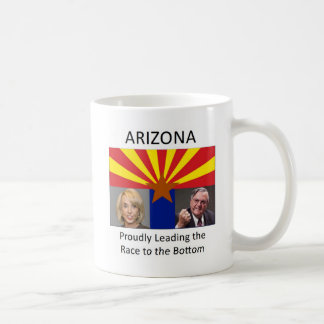 Arizona: Proudly Leading the Race to the Bottom Coffee Mugs