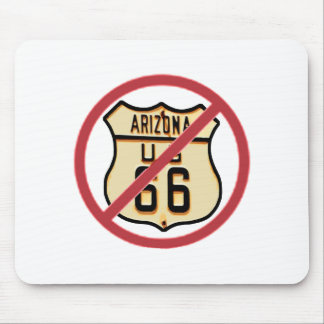 Arizona Route 66 -- Avoid it! Mouse Pad