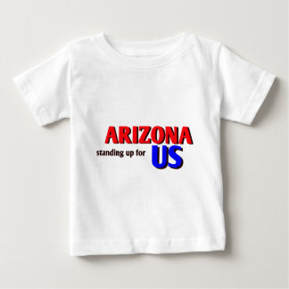 ARIZONA, standing up for US Baby T-Shirt